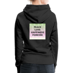 Peace Love Happiness Forever - Women's Premium Hoodie - black