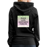 Peace Love Happiness Forever - Women's Premium Hoodie - charcoal gray