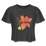 Love Life Flowers - Women's Cropped T-Shirt - deep heather