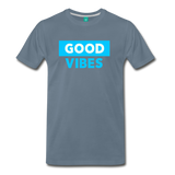 Good Vibes (Cool Blue) - Men's Premium T-Shirt - steel blue