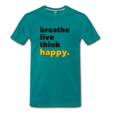 Breathe Live Think Happy - Men's Premium T-Shirt - teal