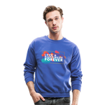 Love & Happiness Forever - Crewneck Sweatshirt - royal blue