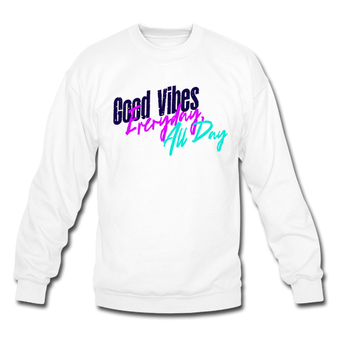 Good Vibes Everyday All Day - Crewneck Sweatshirt - white