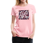 Create Good Karma - Women's Premium T-Shirt - pink