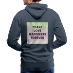 Peace Love Happiness Forever - Men's Premium Hoodie - heather denim