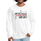 Love Life - Men's Premium Long Sleeve T-Shirt - white