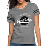 Good Vibes Giver - Women's Vintage Sport T-Shirt - heather gray/charcoal