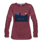 Happy Trails Happy Life - Women's Premium Long Sleeve T-Shirt - heather burgundy