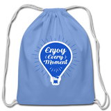 Enjoy Every Moment - Cotton Drawstring Bag - carolina blue