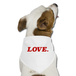 Love. - Dog Bandana - white