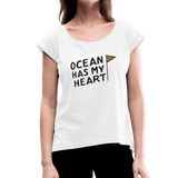 Ocean Has My Heart - Women's Roll Cuff T-Shirt - white