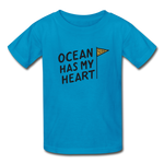 Ocean Has My Heart - Ultra Cotton Youth T-Shirt - turquoise