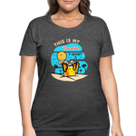 This Is My Vacation T-Shirt - Women's Curvy - deep heather