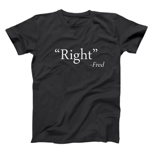 Right - Said Fred Men's Tall T-Shirt - Donkey Tees
