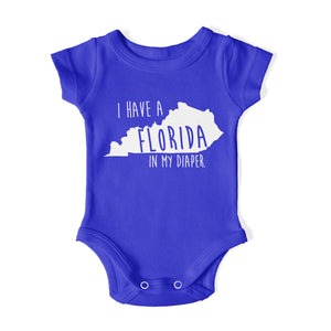 I HAVE A FLORIDA IN MY DIAPER Baby One Piece