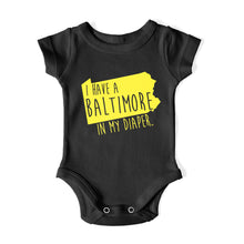 Load image into Gallery viewer, I HAVE A BALTIMORE IN MY DIAPER Baby One Piece