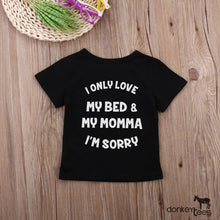 Load image into Gallery viewer, I ONLY LOVE MY BED AND MY MOMMA IM SORRY Toddler T-Shirt - Donkey Tees
