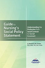 Guide To Nursing'S Social Policy Statement : Understanding The Profession From Social Contract To Social Covenant