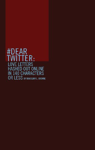 #Dear Twitter: Love Letters Hashed Out Online In 140 Characters Or Less