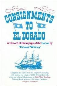 Consignments To El Dorado: A Record Of The Voyage Of The Sutton By Thomas Whaley (Exposition-Banner Book)