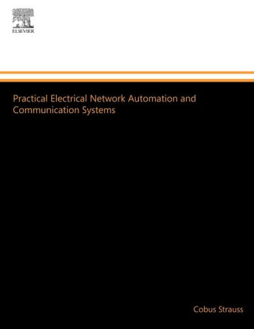 Practical Electrical Network Automation And Communication Systems (Idc Technology (Paperback))