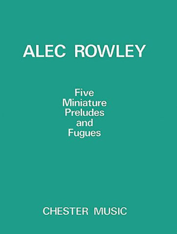 Rowley 5 Miniature Preludes And Fugues Pf