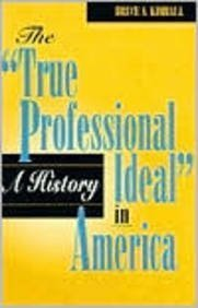 The True Professional Ideal In America: A History