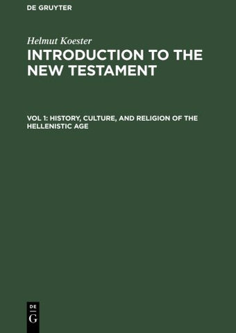 001: Introduction To The New Testament, Vol. 1: History, Culture, And Religion Of The Hellenistic Age (2Nd Edition)