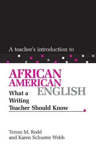 A Teacher'S Introduction To African American English: What A Writing Teacher Should Know (Ncte Teacher'S Introduction Series)