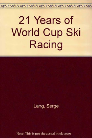21 Years Of World Cup Ski Racing