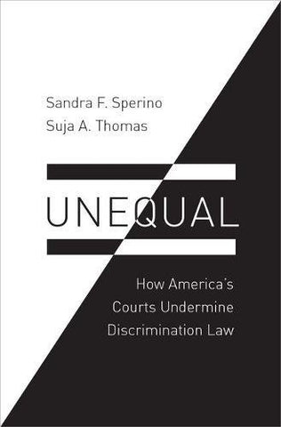 Unequal: How America'S Courts Undermine Discrimination Law (Law And Current Events Masters)