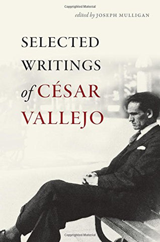 Selected Writings Of Csar Vallejo (Wesleyan Poetry Series)
