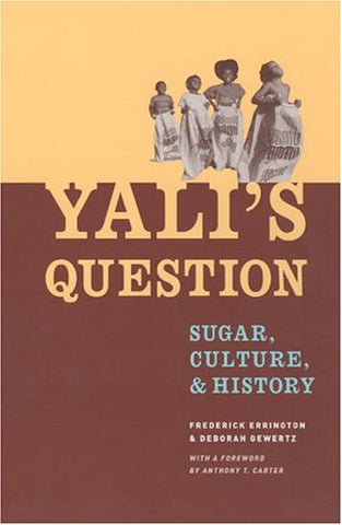 Yali'S Question: Sugar, Culture, And History (Lewis Henry Morgan Lecture Series)
