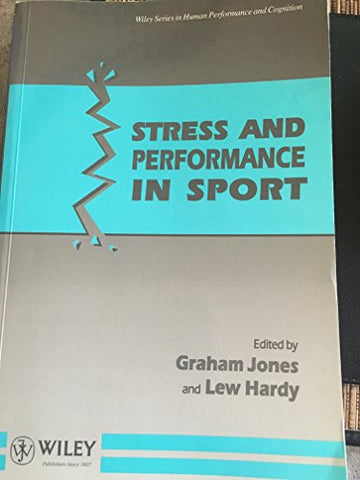 Stress And Performance In Sport (Human Performance And Cognition Series)