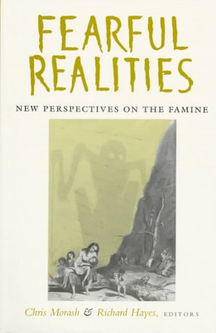 'Fearful Realities': New Perspectives On The Famine (Nineteenth-Century Ireland)