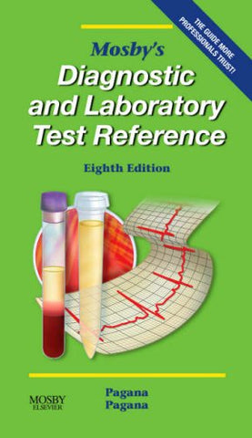 Mosby'S Diagnostic And Laboratory Test Reference, 8E (Mosby'S Diagnostic & Laboratory Test Reference)