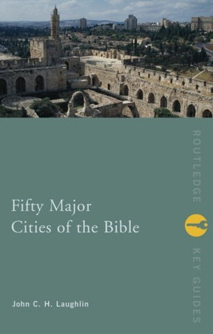 Fifty Major Cities Of The Bible (Routledge Key Guides)