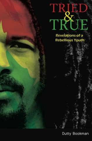 Tried & True: Revelations Of A Rebellious Youth
