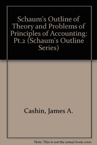 Schaum'S Outline Of Theory And Problems Of Principles Of Accounting: Pt.2 (Schaum'S Outline Series)