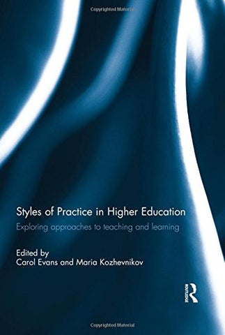 Styles Of Practice In Higher Education: Exploring Approaches To Teaching And Learning