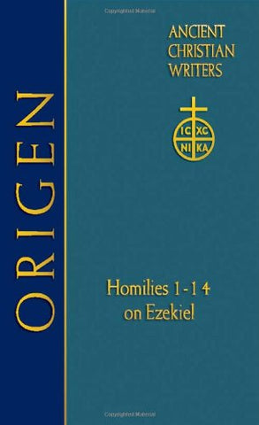 Origen: Homilies 1-14 On Ezekiel (Acw) (Ancient Christian Writers)