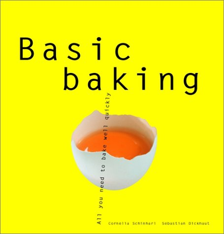 Basic Baking: All You Need To Bake Well Simply (Basic Series)