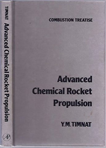 Advanced Chemical Rocket Propulsion (Combustion Treatise)
