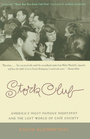 Stork Club: America'S Most Famous Nightspot And The Lost World Of Cafe Society
