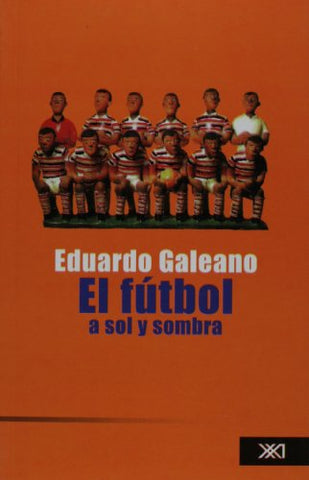 El Ftbol A Sol Y Sombra / Soccer In Sun Or Shade (Spanish Edition)