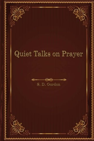 Quiet Talks On Prayer (Istoria Christian Classics Library)