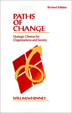 Paths Of Change: Strategic Choices For Organizations And Society