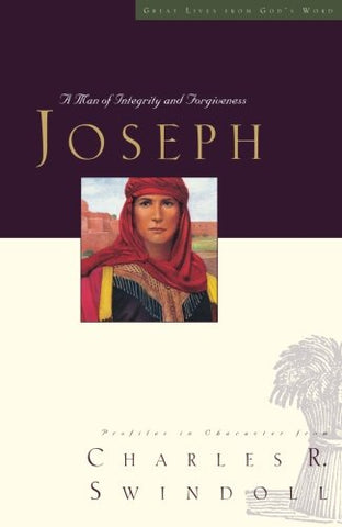 Great Lives Series: Joseph: A Man Of Integrity And Forgiveness (Great Lives From God'S Word)