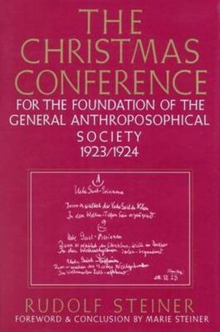 The Christmas Conference: For The Foundation Of The General Anthroposophical Society, 1923/1924 (Cw 260)