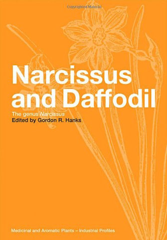 Narcissus And Daffodil: The Genus Narcissus (Medicinal And Aromatic Plants - Industrial Profiles)
